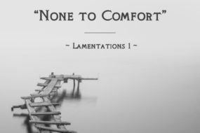 sermon-slide-deck-none-to-comfort-lamentations-1-1-638